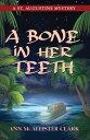 A BONE IN HER TEETH【電子書籍】[ Ann McAllister Clark ]