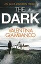 The DarkThe wildly addictive page turner【電子書籍】[ Valentina Giambanco ]
