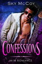 Confessions【電子書籍】[ Sky McCoy ]