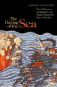 The Parting of the SeaHow Volcanoes, Earthquakes, and Plagues Shaped the Story of Exodus【電子書籍】[ Barbara J. Sivertsen ]