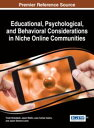Educational, Psychological, and Behavioral Considerations in Niche Online Communities【電子書籍】