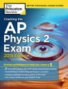 Cracking the AP Physics 2 Exam, 2019 EditionPractice Tests Proven Techniques to Help You Score a 5【電子書籍】 The Princeton Review