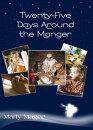 Twenty-Five Days Around the Manger
