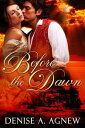 Before The Dawn【電子書籍】 Denise A. Agnew