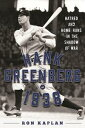 Hank Greenberg in 1938Hatred and Home Runs in the