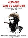 Comedy Can Be Murder: An Aristophanes Murder-Comedy[ Neil Ross ]