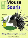 Learn French: French for Kids. Bilingual Book in English and French: Mouse - Souris.【電子書籍】[ Pedro Paramo ]