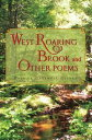 West Roaring Brook And Other Poems【電子書籍】[ Patrick Cantwell Guinan ]