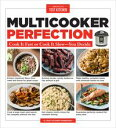 Multicooker PerfectionCook It Fast or Cook It Slow-You Decide【電子書籍】