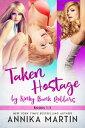 Taken Hostage by Kinky Bank Robbers 3-book setThe super saver bundle!【電子書籍】[ Annika Martin ]