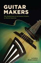 Guitar MakersThe Endurance of Artisanal Values in North America【電子書籍】[ Kathryn Marie Dudley ]