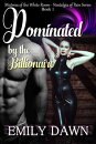 Dominated by the Billionaire - Mistress of the White Room Nostalgia of Pain Series