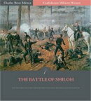 Confederate Military History: The Battle of Shiloh (Illustrated Edition)
