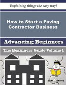 How to Start a Paving Contractor Business (Beginners Guide)