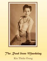 The Road from Mandalay【電子書籍】[ Kin Thida Oung ]