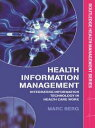 Health Information Management Integrating Information and Communication Technology in Health Care Work【電子書籍】 Marc Berg