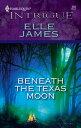 西洋書籍 - Beneath the Texas Moon【電子書籍】[ Elle James ]