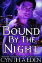 Bound By The Night【電子書籍】[ Cynthia Eden ]
