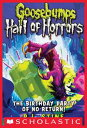 書, 雜誌, 漫畫 - Goosebumps Hall of Horrors #6: The Birthday Party of No Return!【電子書籍】[ R.L. Stine ]