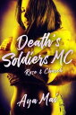 Death's Soldiers MC - Rose & ChurchDeath's Soldiers MC, #3【電子書籍】[ Aya Mai ]