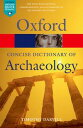 Concise Oxford Dictionary of Archaeology【電子書籍】 Timothy Darvill