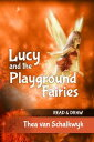 Lucy and the Playground Fairies【電子書籍】[ Thea Van Schalkwyk ]
