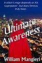 Ultimate Awareness【電子書籍】[ William Mangieri ]