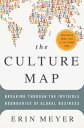 The Culture MapBreaking Through the Invisible Boundaries of Global Business