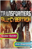 Transformers: Fall of Cybertron Game Guide Full