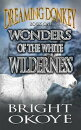 Wonders of the White Wilderness: Dreaming Donkey: Book One