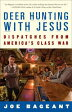Deer Hunting with JesusDispatches from America's Class War【電子書籍】[ Joe Bageant ]