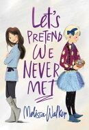Let's Pretend We Never Met