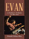 Evan: A Father's Tribute to