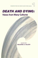 Death and DyingViews from Many Cultures【電子書籍】[ Richard Kalish ]