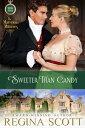 Sweeter Than Candy: A Regency Novella【電子書籍】[ Regina Scott ]