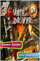 Zombie Driver Game Guide Full