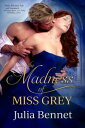The Madness of Miss Grey【電子書籍】[ Julia Bennet ]