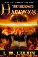 The Unknowns Handbook: A Guide To The Worlds of Asunder