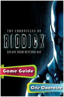 The Chronicles of Riddick: Escape from Butcher Bay Game Guide Full
