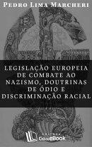 Legisla������o europeia de combate ao nazismo, doutrinas de ���dio e discrimina������o racial