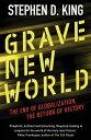 Grave New WorldThe End of Globalization, the Return of History【電子書籍】 Stephen D. King