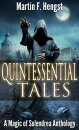 Quintessential Tales : A Magic of Solendrea Anthology