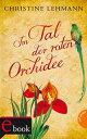 書, 雜誌, 漫畫 - Im Tal der roten Orchidee【電子書籍】[ Christine Lehmann ]