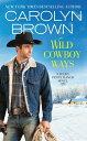 Wild Cowboy Waysб┌┼┼╗╥╜ё└╥б█[ Carolyn Brown ]