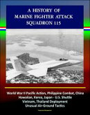 A History of Marine Fighter Attack Squadron 115: World War II Pacific Action, Philippine Combat, China, Hawa��