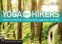 Yoga for HikersHow to Stretch, Strengthen, and Hike Farther【電子書籍】[ Nicole Tsong ]