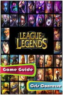 League of Legends Game Guide Full