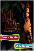The Wolf Among Us: Episode 1 - Faith Game Guide Full