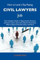 How to Land a Top-Paying Civil lawyers Job: Your Complete Guide to Opportunities, Resumes and Cover Letters,��