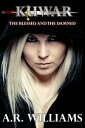 Kuwar: The Blessed & The Damned【電子書籍】[ A.R. Williams ]